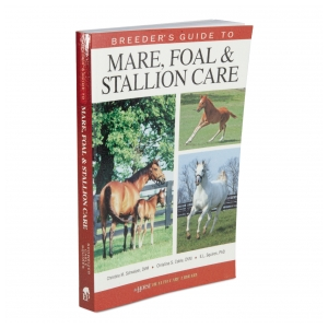 Breeders Guide to Mare, Foal, and Stallion Care