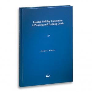 Limited Liability Companies: A Planning and Drafting Guide